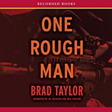 One Rough Man: A Pike Logan Thriller Audiobook by Brad Taylor Narrated by J. D. Jackson, Neil Kaplan