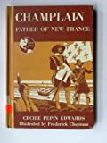 img - for Champlain: Father of New France book / textbook / text book