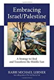 Embracing Israel/Palestine: A Strategy to Heal and Transform the Middle East