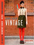 Born-Again Vintage, Bridgett Artise and Jen Karetnick, 0307405273