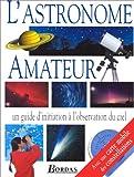 L'ASTRONOME AMATEUR. Avec planisphère