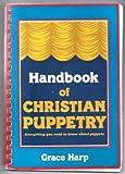 Handbook of Christian Puppetry, Grace Harp, 089636125X