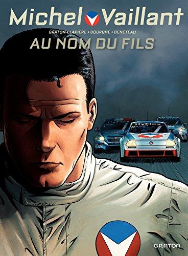 Michel Vaillant - Nouvelle Saison - Tome 1 - Au Nom Du Fils French Edition