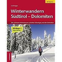Winterwandern Südtirol Dolomiten: Die schönsten Wintertouren zwischen Vinschgau und den Dolomiten
