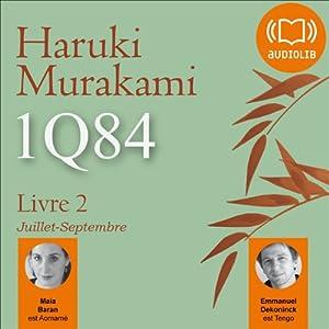 1Q84 - Livre 2, Juillet-Septembre Audiobook
