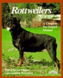 Rottweilers: Everything About Purchase, Care, Nutrition, Breeding, Behavior, and Training (Pet Owner's Manual)
