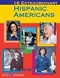 16 Extraordinary Hispanic Americans, Nancy Lobb, 0825128250