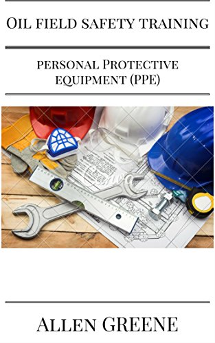 Amazon com: Oilfield Safety Training- Personal Protective Equipment