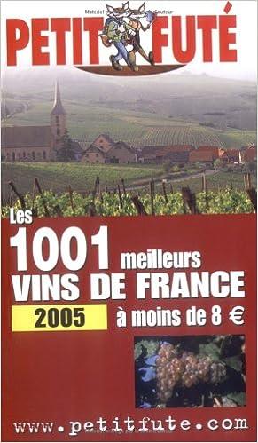 Livres gratuits Petit Futé Les 1001 meilleurs vins de France à moins de 8 euros pdf, epub ebook