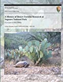 A History of Desert Tortoise Research at Saguaro National Park, Erin R. Zylstra and Don E. Swann, 1493701665