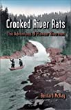 Crooked River Rats, Bernard McKay, 0888394519