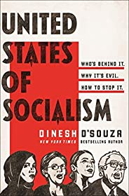 United States of Socialism: Who's Behind It. Why It's Evil. How to