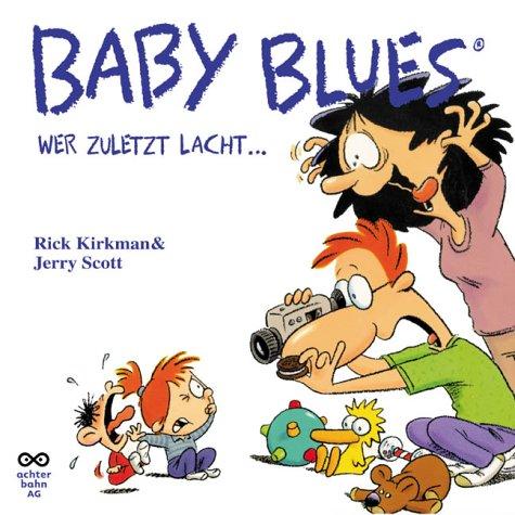 Baby Blues 4 Wer Zuletzt Lacht ...
