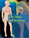 The Lungs and Breathing, Carol Ballard, 073773020X