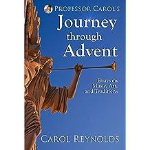 Professor Carol's Journey Through Advent: Essays on Music, Art, and Traditions
