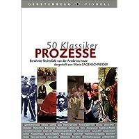 50 Klassiker. Prozesse: Berühmte Rechtsfälle von der Antike bis heute