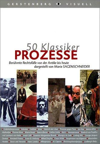 50-klassiker-prozesse-berhmte-rechtsflle-von-der-antike-bis-heute