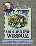 Jerry Baker's Old-Time Gardening Wisdom: Lessons Learned from Grandma Putt's Kitchen Cupboard, Medicine Cabinet, and Garden Shed! (Jerry Baker Good Gardening series)