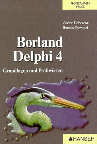 Borland Delphi 4: Grundlagen und Profiwissen
