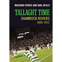 Tallaght Time: Shamrock Rovers 2009-2012