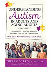 Understanding Autism in Adults and Aging Adults 2nd Edition: Updated in 2021 with New Insights for Improving Diagnosis and Quality of Life