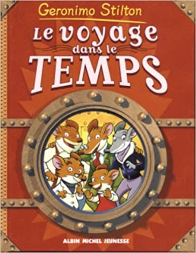 Le Voyage Dans Le Temps Amazon Ca Geronimo Stilton Books