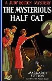 Mysterious Half Cat #9 (Judy Bolton Mysteries)