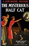 The Mysterious Half Cat, Margaret Sutton, 1429090294