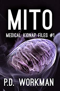 Mito (Medical Kidnap Files Book 1) by [Workman, P.D.]
