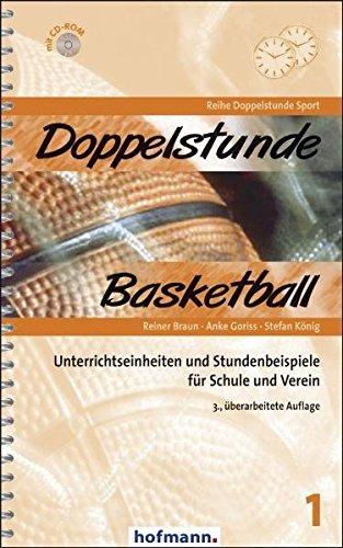 Doppelstunde Basketball: Unterrichtseinheiten und Stundenbeispiele für Schule und Verein (Doppelstunde Sport) Broschiert – 1. Juli 2010 Reiner Braun Anke Goriss Stefan König 3778005138