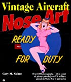 Vintage Aircraft Nose Art: Over 1000 Photographs of Pin-Up Paintings on USA Military Aircraft in World War 2 and Korea