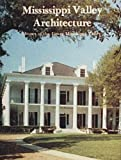 img - for Mississippi Valley Architecture: Houses of the Lower Mississippi Valley book / textbook / text book