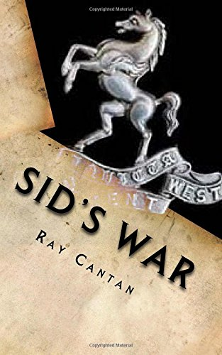 Sid's War: A Royal West Kent Soldier?s Experiences of World War 1 ebook