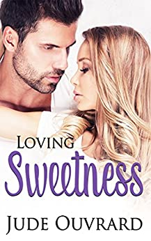 Loving Sweetness (Sweet Series Book 2) by [Ouvrard, Jude]
