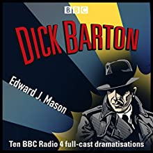 Dick Barton: Special Agent: The Complete BBC Radio Collection Radio/TV Program by Edward J. Mason Narrated by Douglas Kelly, Noël Johnson