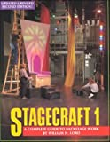 Stagecraft 1 : A Complete Guide to Backstage Work, Lord, William H., 0960632034
