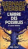 """Afficher """"Arbre des possibles et autres histoires (L')"""""""