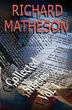 Richard Matheson: Collected Stories: Volume 1