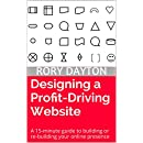 Designing a Profit-Driving Website: A 15-minute guide to building or re-building your online presence