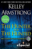 The Hunter and the Hunted: Two Stories of the Otherworld (The Otherworld Series)