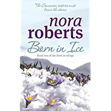 Born In Ice: Number 2 in series (Concannon Sisters Trilogy) by Nora Roberts (2009-04-02)