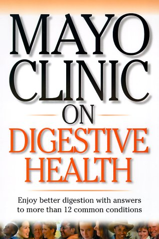 mayo-clinic-on-digestive-health-enjoy-better-digestion-with-answers-to-more-than-12-common-condition