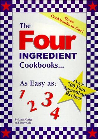 - The Four Ingredient Cookbooks-Three Cookbooks in One!