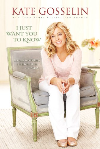 I Just Want You To Know by Kate Gosselin
