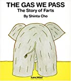 The Gas We Pass: The Story of Farts (My Body Science)