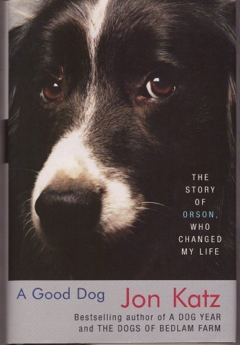 Download Good Dog - Story Of Orson, Who Changed My Life - Large Print Edition Large Print edition by Katz, Jon published by Villard: NY (2006) [Hardcover] pdf