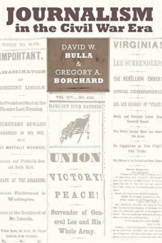Journalism in the Civil War Era (Mediating American History) (Civil Era Newspapers War)