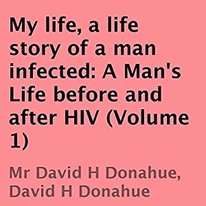 My Life, a Life Story of a Man Infected Audiobook