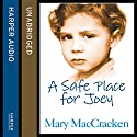 A Safe Place for Joey Audiobook by Mary MacCracken Narrated by Caitlin Thorburn