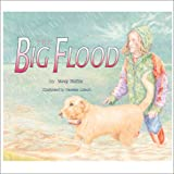 The Big Flood, Wendy Pfeffer and Vanessa Lubach, 0761316531
